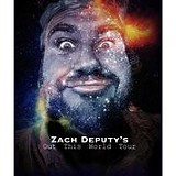 "Zach Deputy ""Out this World Tour"""